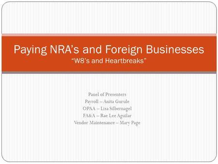 "Paying NRA's and Foreign Businesses ""W8's and Heartbreaks"""