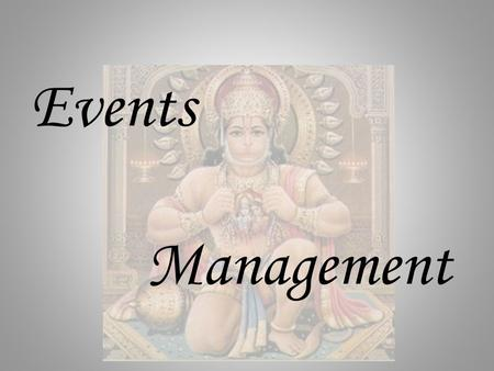 Events Management. What is Event Management? Event Management aims to filter and categorize tasks and/or activities in order to decide on a set of appropriate.