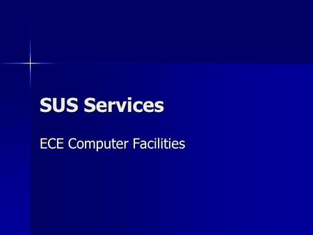 SUS Services ECE Computer Facilities. SUS Services Software Update Services Microsoft Security And Critical Update Service Microsoft Security And Critical.