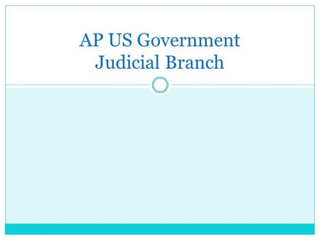 AP US Government Judicial Branch. The creation of judicial review Election of 1800: the Federalists lost both the Presidency and control of the Congress.