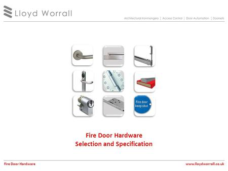 Fire Door Hardware Selection and Specification Fire Door Hardwarewww.lloydworrall.co.uk.