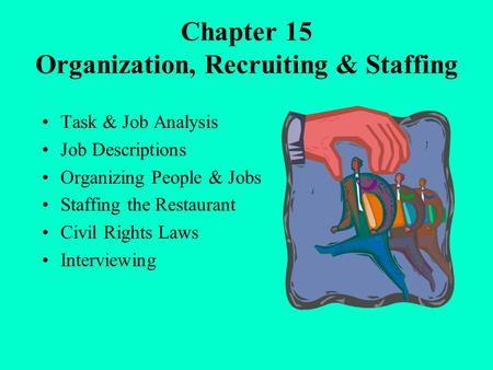 Chapter 15 Organization, Recruiting & Staffing