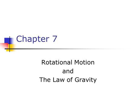 Rotational Motion and The Law of Gravity