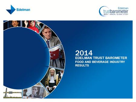 2014 EDELMAN TRUST BAROMETER FOOD AND BEVERAGE INDUSTRY RESULTS.