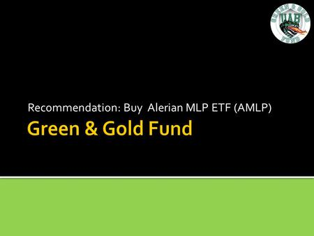 Recommendation: Buy Alerian MLP ETF (AMLP). Alerian Alerian is an independent company that is a leader of MLP-market intelligence, providing benchmarks,
