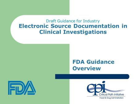Draft Guidance for Industry Electronic Source Documentation in Clinical Investigations FDA Guidance Overview.