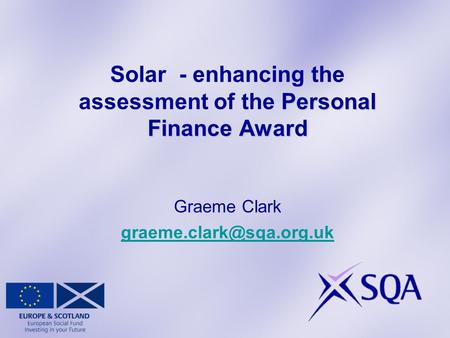Personal Finance Award Solar - enhancing the assessment of the Personal Finance Award Graeme Clark  Personal.