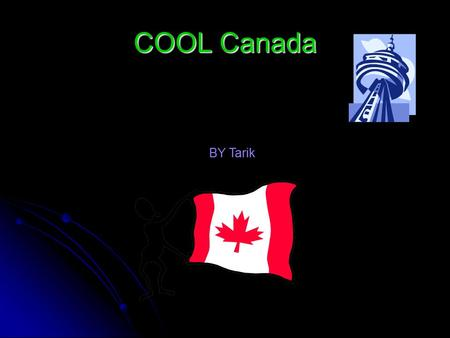 COOL Canada BY Tarik. Flags Canada's flag looks like a maple leaf in the middle and on the sides are red bars. Canada's flag looks like a maple leaf in.
