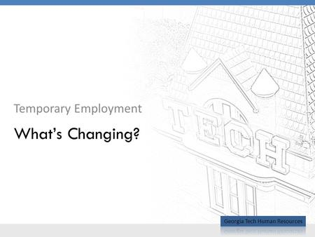 Temporary Employment What's Changing?. BOR Policy Change – Employment Categories 2 BOR Employment Categories policy modified (August 2010). Helps to ensure.