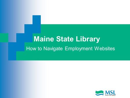 Maine State Library How to Navigate Employment Websites.