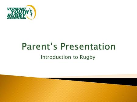 Introduction to Rugby. Rugby a Simple but Complex Game.