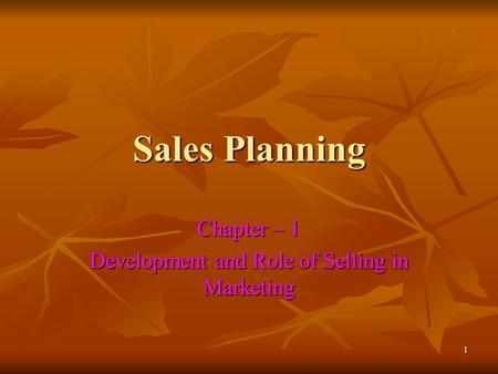 Chapter – 1 Development and Role of Selling in Marketing
