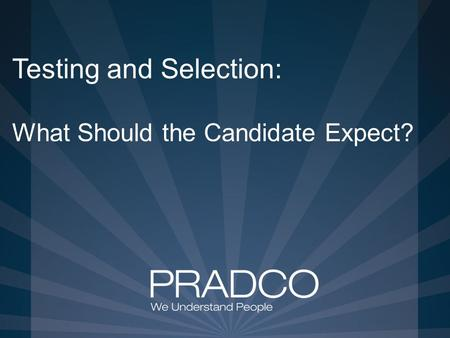Testing and Selection: What Should the Candidate Expect?