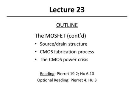 Optional Reading: Pierret 4; Hu 3