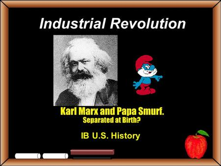 Industrial Revolution IB U.S. History StudentsTeachers Game Board Trust Me Lots of Work Mr. Burns' Questions People's Court Grab Bag 100 200 300 400.