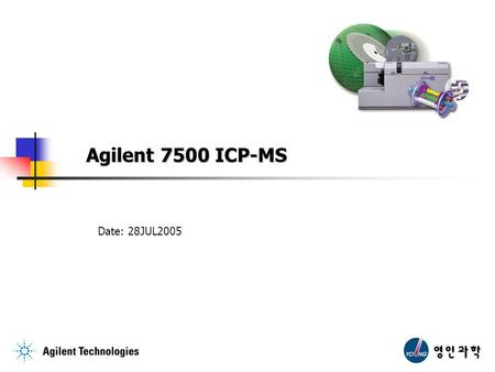 Agilent 7500 ICP-MS Date: 28JUL2005.