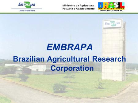 EMBRAPA Brazilian Agricultural Research Corporation.