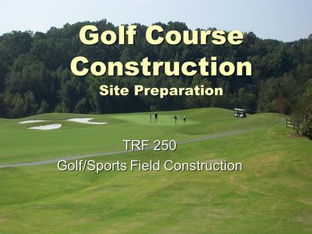 Golf Course Construction Site Preparation TRF 250 Golf/Sports Field Construction.