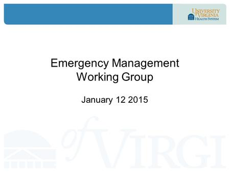 Emergency Management Working Group January 12 2015.
