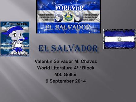 Valentin Salvador M. Chavez World Literature 4 TH Block MS. Geller 9 September 2014.