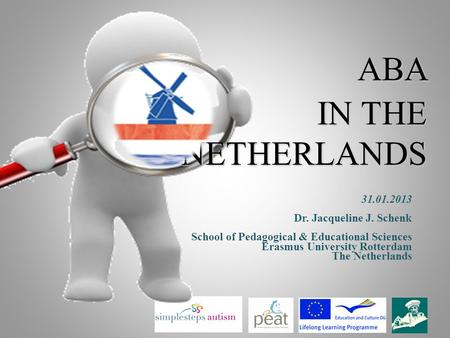ABA in the Netherlands Dr. Jacqueline J. Schenk