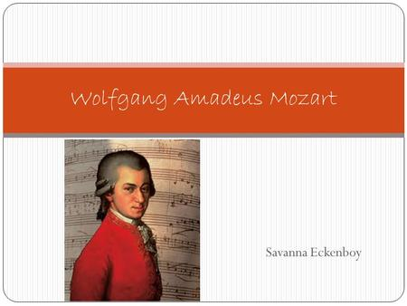 an introduction to the life of wolfgang amadeus mozart a composer Resources a sampling of the materials available at the central library related to wolfgang amadeus mozart san diego public library z 820 e street, san diego, ca 92101 z wwwsandiegogov/public-library/ z january 2006 great masters mozart, his life.