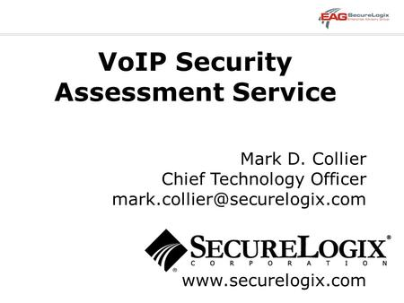 VoIP Security Assessment Service  Mark D. Collier Chief Technology Officer