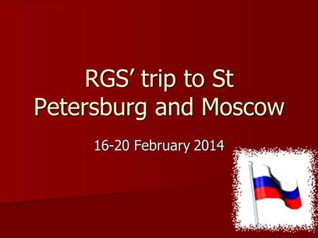 RGS' trip to St Petersburg and Moscow 16-20 February 2014.