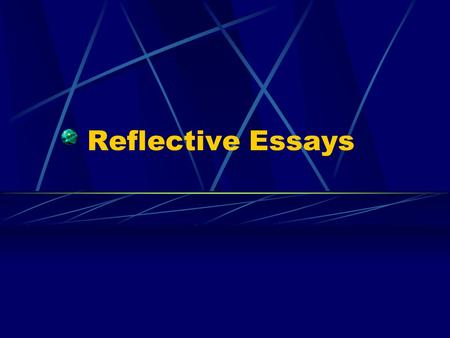 Reflective Essays. Presenting a particular occasion Present your experience in order to explore possible meanings. Use the people and places you have.