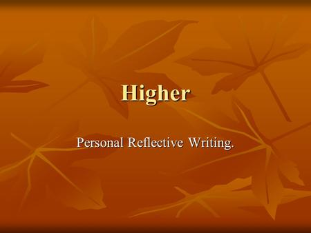 Personal Reflective Writing.