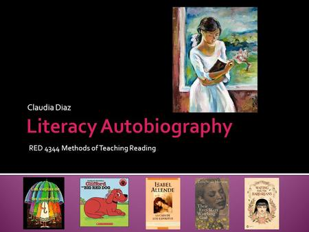 Claudia Diaz RED 4344 Methods of Teaching Reading.