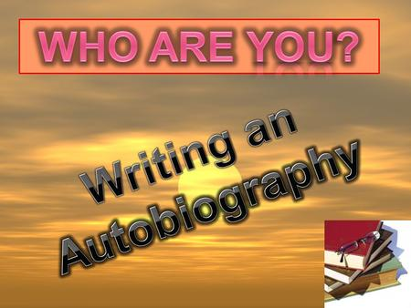An autobiography is information about one's own life written by that one person. It tells us what the person's life is all about. When writing your own.