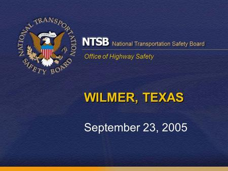 Office of Highway Safety WILMER, TEXAS September 23, 2005.