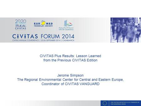 CIVITAS Plus Results: Lesson Learned from the Previous CIVITAS Edition Jerome Simpson The Regional Environmental Center for Central and Eastern Europe,
