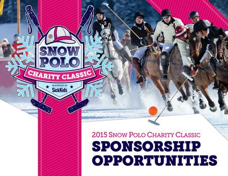 On Saturday, February 14, 2014 in an event unlike any other in Canada, Snow Polo Charity Classic takes one of the world's most esteemed sports to Collingwood.
