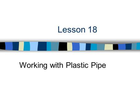 Working with Plastic Pipe