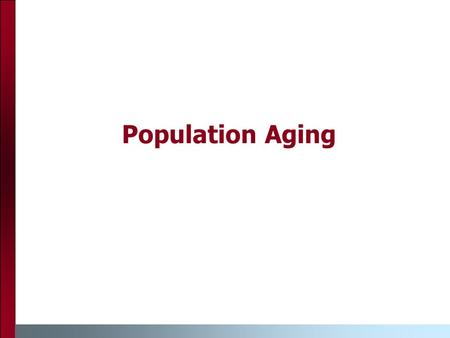 Population Aging. Population aging (also known as demographic aging) is a summary term that is used to describe for shifts in the age structure of a population.