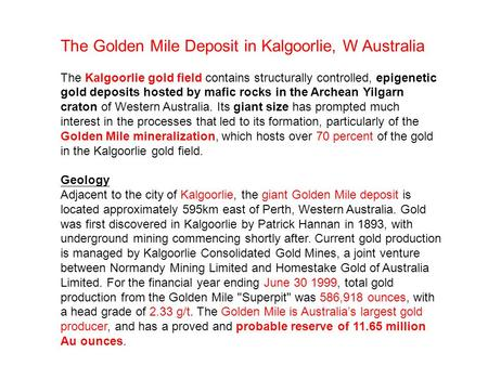 The Golden Mile Deposit in Kalgoorlie, W Australia The Kalgoorlie gold field contains structurally controlled, epigenetic gold deposits hosted by mafic.