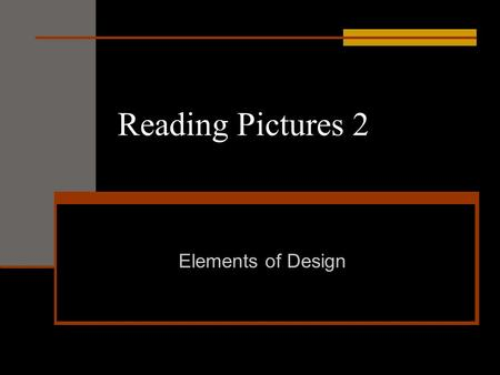 Reading Pictures 2 Elements of Design. Visual literacy = ability to describe picture books in terms of elements of design.