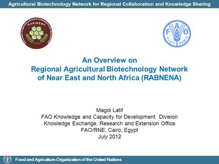 Agricultural Biotechnology Network for Regional Collaboration and Knowledge Sharing Food and Agriculture Organization of the United Nations An Overview.