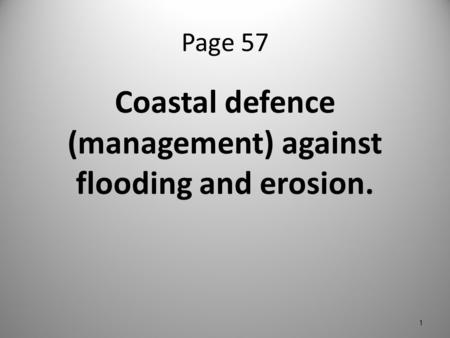 Coastal defence (management) against flooding and erosion.