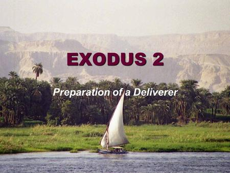 EXODUS 2 Preparation of a Deliverer. Exodus 1Exodus 2 Tells of the Israelites and their general bondage in Egypt Focuses upon a specific family and their.