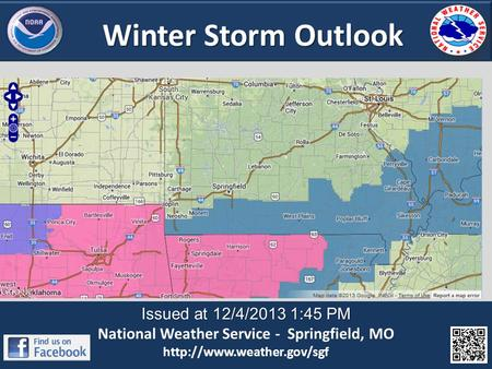 Issued at 12/4/2013 1:45 PM National Weather Service - Springfield, MO  Winter Storm Outlook.