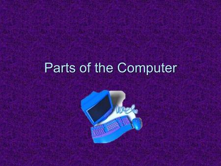 Parts of the Computer.