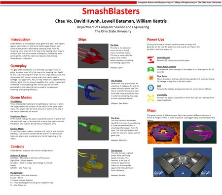 SmashBlasters Chau Vo, David Huynh, Lowell Bateman, William Kentris Department of Computer Science and Engineering The Ohio State University Gameplay Controls.