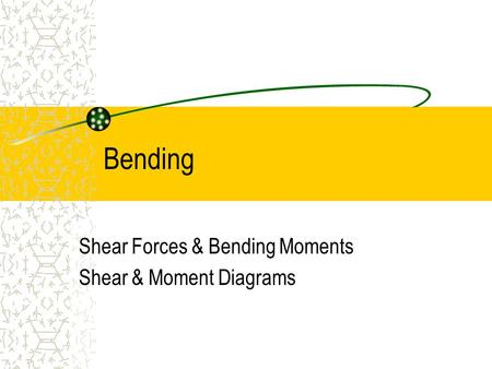 Shear Forces & Bending Moments Shear & Moment Diagrams