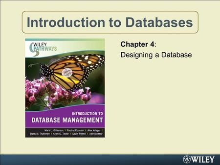 Introduction to Databases Chapter 4: Designing a Database.