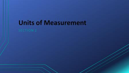 Units of Measurement Section 2.