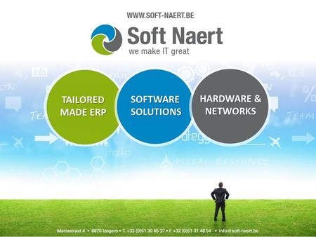 TAILORED MADE ERP SOFTWARESOLUTIONS HARDWARE & NETWORKS.
