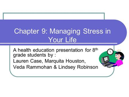 Chapter 9: Managing Stress in Your Life